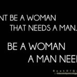 Be A Woman A Man Needs Quotes