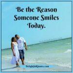 Be The Reason Someone Smiles Today Author Tumblr