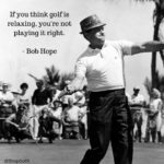 Bob Hope Golf Quotes Pinterest