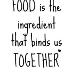 Food Bonding Quotes Tumblr