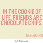 Friends And Chocolate Quotes