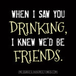 Friends That Drink Together Quotes Twitter