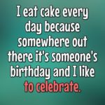 Funny Quotes About Eating Cake Pinterest