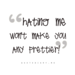 Girly Hater Quotes Pinterest