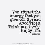 Give Positive Energy Quotes Tumblr