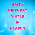 Happy Birthday To My Sister In Heaven