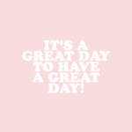 Have A Wonderful Day Quotes Tumblr