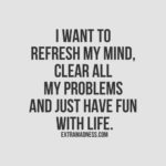 Have Fun Quotes And Sayings Pinterest