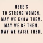 Here's To The Strong Woman Quote