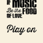 If Music Be The Food Of Love Quote Tumblr