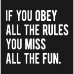 If You Obey All The Rules Quote Pinterest