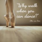 Inspirational Dance Quotes For Dancers Twitter