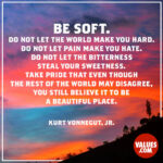 Kurt Vonnegut Quotes Be Soft Pinterest