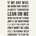 Lean On Me Quotes
