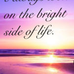Looking At The Positive Side Of Life Quotes Pinterest