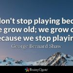 Never Too Old To Have Fun Quotes