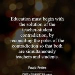 Paulo Freire Pedagogy Of The Oppressed Quotes Pinterest
