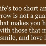 Quotes About Life Being Too Short