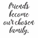 Sayings About Family And Friends