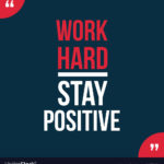 Stay Positive Quotes For Work