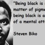 Steve Biko Quotes Black Is Beautiful Pinterest