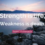 Swami Vivekananda Strength Is Life Weakness Is Death Tumblr
