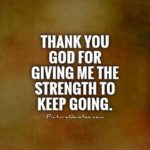 Thanks God For Giving Me Strength