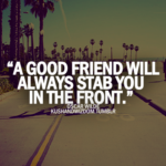 True Friends Stab You In The Front Oscar Wilde